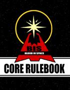 Blood In Space: Core Rulebook