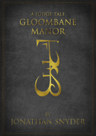 A Fudge Tale: Gloombane Manor