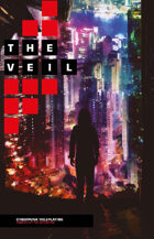The Veil: Cyberpunk Roleplaying Powered by the Apocalypse