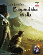 Foul Locales: Beyond the Walls