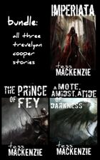 All Three Trevelyan Cooper Stories [BUNDLE]
