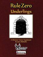 Rule Zero: Underlings