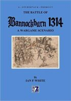 BANNOCKBURN 1314 - A Wargame Scenario