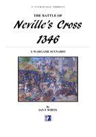 NEVILLE'S CROSS 1346 - A Wargame Scenario