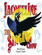 Jacqueline the Singing Crow