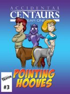 Accidental Centaurs: Pointing Hooves