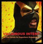 Villainous Intent: 50 Plot Seeds for Superhero Roleplaying