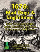 Mad Dogs & Englishmen: 1676 Supplement