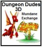 Mundane Exchange Dungeon Dudes 3D