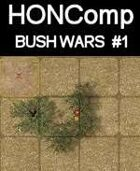 HONComp BUSH WARS #1