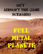 OUT : Tactical Airsoft   Scenario   Full Metal Planete