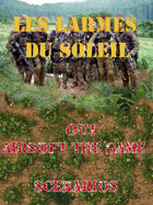 OUT : Tactical Airsoft - Les Larmes du Soleil / Tears of The Sun  : Scénarios