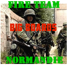 FIRE TEAM NORMANDIE BIG BOARDS