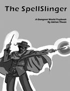 The Spellslinger - A Dungeon World Playbook