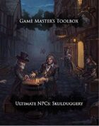 Game Master's Toolbox: Ultimate NPCs: Skulduggery 5th Edition