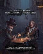 Ultimate NPCs: Skulduggery Pathfinder Character Cards High Level