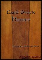 Card Stock Houses