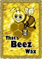 That's Beez Wax