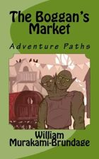 Adventure Paths: The Boggan's Market