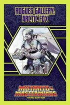 Mutants & Masterminds Rogues Gallery #8: Arctic Fox