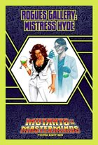 Mutants & Masterminds Rogues Gallery #16: Mistress Hyde