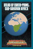 Mutants & Masterminds Atlas of Earth-Prime: Sub-Saharan Africa