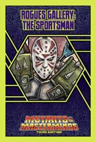 Mutants & Masterminds Rogues Gallery #20: The Sportsman