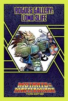 Mutants & Masterminds Rogues Gallery #30: Loma Slife