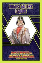 Mutants & Masterminds Rogues Gallery #40: Esquire