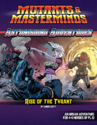 Astonishing Adventures: The Rise of the Tyrant