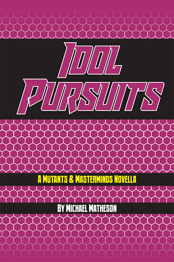 Idol Pursuits - A Mutants & Masterminds Novella