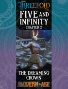 Five and Infinity: Chapter 2 - The Dreaming Crown