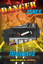 Danger Zones: Highways