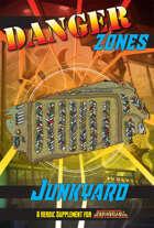 Danger Zones: Junkyard