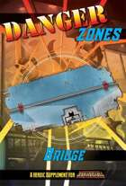 Danger Zones: Bridge