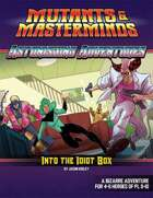 Astonishing Adventures: Into the Idiot Box