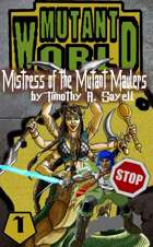 Mutant World 1:  Mistress of the Mutant Maulers