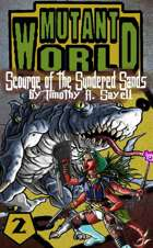 Mutant World 2:  Scourge of the Sundered Sands
