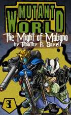 Mutant World 3:  The Might of Maligno