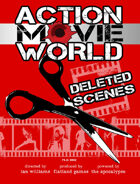 ACTION MOVIE WORLD: Deleted Scenes