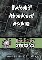 Heroic Maps - Storeys: Hadeshill Abandoned Asylum