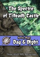Heroic Maps - Day & Night: The Spectre of Tilleadh Castle