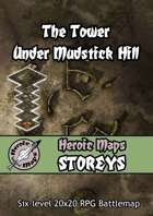 Heroic Maps - Storeys: The Tower Under Mudstick Hill