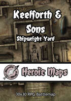 Heroic Maps - Keelforth & Sons Shipwright Yard