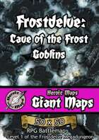 Heroic Maps - Giant Maps: Frostdelve - Cave of the Frost Goblins