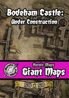 Heroic Maps - Giant Maps: Bodeham Castle - Under Construction