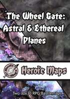 Heroic Maps - The Wheel Gate: Astral & Ethereal Planes