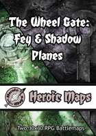 Heroic Maps - The Wheel Gate: Fey & Shadow Planes