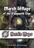 Heroic Maps - Marsh Village of the N'angverik Clan