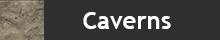 Caverns & Tunnels